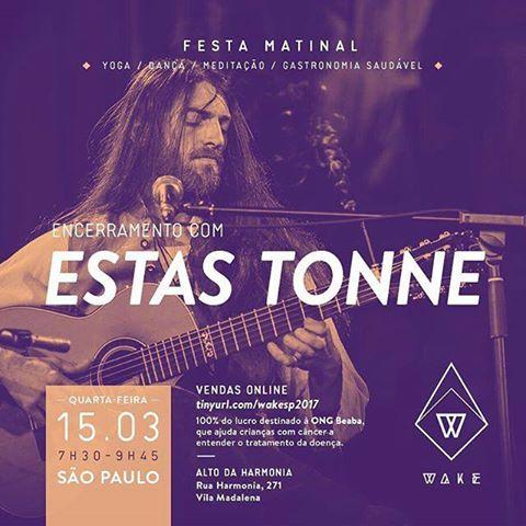 Estas Tonne irá se apresentar em São Paulo no dia 15 de março. O Evento WAKE é um experimento social que desafia as pessoas a reinventarem sua rotina em uma Festa Matinal. Mais que acordar cedo, ela convida cada um a protagonizar o início de uma mudança na relação consigo mesmo, os outros e a cidade onde vive.